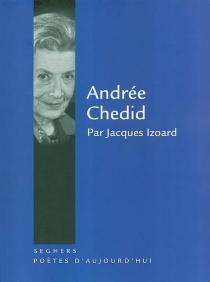 Andrée Chedid - JacquesIzoard