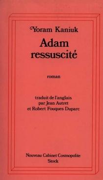Adam ressuscité - YoramKaniuk