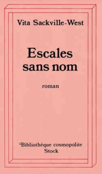 Escales sans nom - Vita Sackville-West