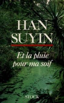 Et la pluie pour ma soif - SuyinHan