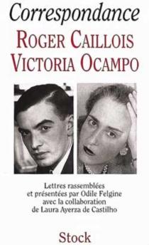 Correspondance Roger Caillois-Victoria Ocampo - RogerCaillois
