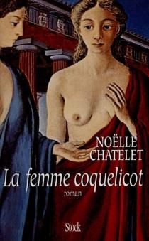La femme coquelicot - NoëlleChâtelet