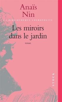 Les miroirs dans le jardin - AnaïsNin