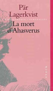 La mort d'Ahasverus - PärLagerkvist
