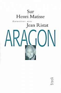 Entretiens sur Henri Matisse - LouisAragon