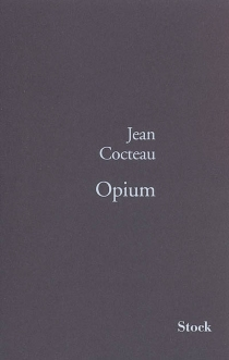 Opium : journal d'une désintoxication - JeanCocteau