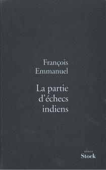 La partie d'échecs indiens - FrançoisEmmanuel