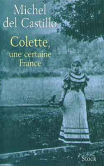 Colette, une certaine France - Michel Del Castillo