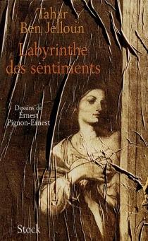 Labyrinthe des sentiments - TaharBen Jelloun