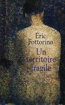 Un territoire fragile - ÉricFottorino