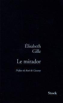Le mirador : mémoires rêvés - ElisabethGille