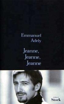 Jeanne, Jeanne, Jeanne - EmmanuelAdely