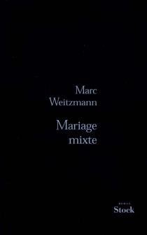 Mariage mixte - MarcWeitzmann