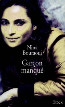 Garçon manqué - NinaBouraoui