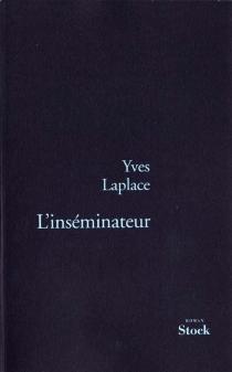 L'inséminateur - YvesLaplace