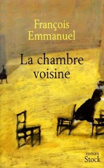 La chambre voisine - FrançoisEmmanuel