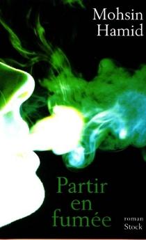 Partir en fumée - MohsinHamid