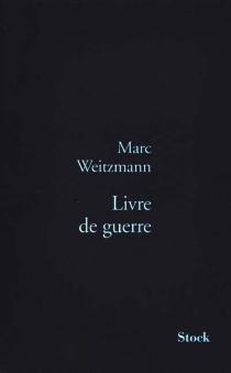 Livre de guerre - MarcWeitzmann