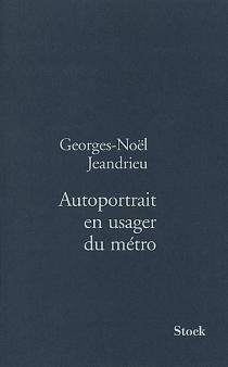 Autoportrait en usager du métro - Georges-NoëlJeandrieu