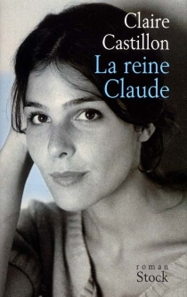 La reine Claude - ClaireCastillon