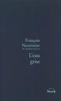 L'eau grise - FrançoisNourissier