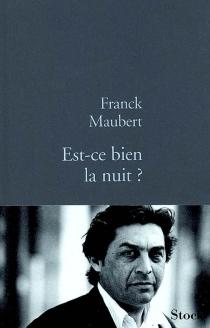 Est-ce bien la nuit ? - FranckMaubert