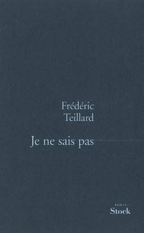 Je ne sais pas - FrédéricTeillard