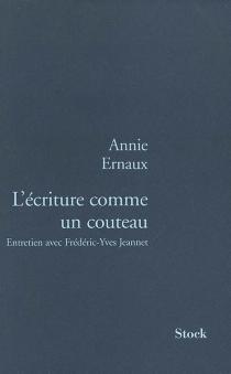 L'écriture comme un couteau : entretien avec Frédéric-Yves Jeannet - AnnieErnaux