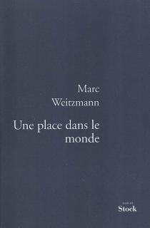 Une place dans le monde - MarcWeitzmann