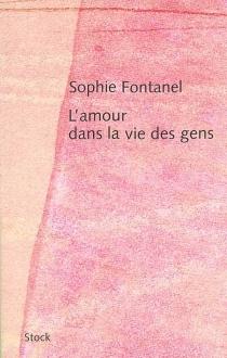 L'amour dans la vie des gens - SophieFontanel