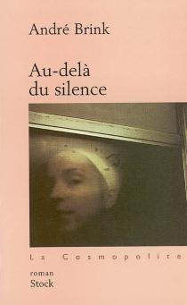 Au-delà du silence - AndréBrink