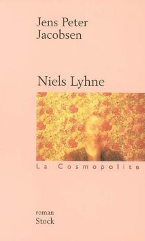 Niels Lyhne : entre la vie et le rêve - Jens PeterJacobsen
