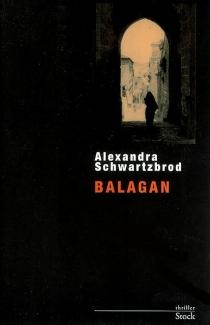 Balagan - AlexandraSchwartzbrod