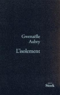 L'isolement - GwenaëlleAubry