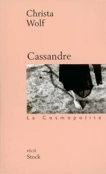 Cassandre : les prémisses et le récit - ChristaWolf