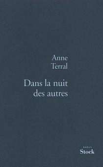 Dans la nuit des autres - AnneTerral