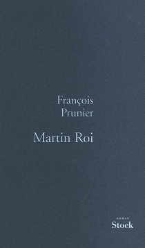 Martin roi - FrançoisPrunier