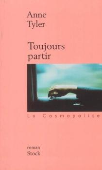 Toujours partir - AnneTyler