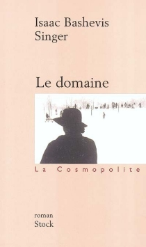 Le domaine - Isaac Bashevis Singer