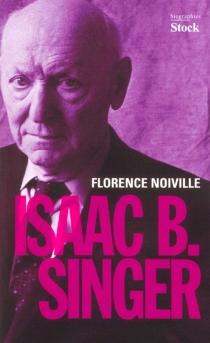 Isaac Bashevis Singer - FlorenceNoiville