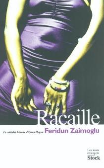 Racaille : la véritable histoire d'Ertan Ongun - FeridunZaimoglu