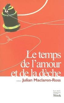 Le temps de l'amour et de la dèche - JulianMaclaren-Ross