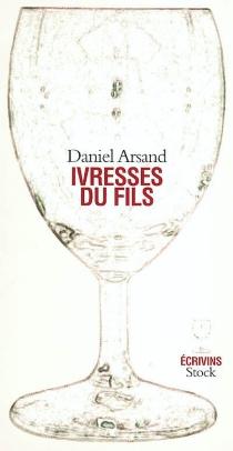 Ivresses du fils - DanielArsand