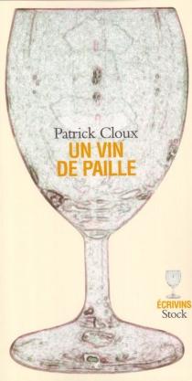 Un vin de paille - PatrickCloux
