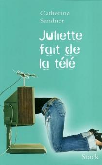Juliette fait de la télé - CatherineOturak