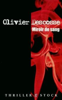 Miroir de sang - OlivierDescosse