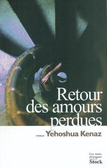 Retour des amours perdues - YehoshuaKenaz