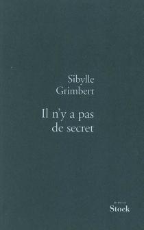 Il n'y a pas de secret - SibylleGrimbert