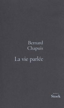 La vie parlée - BernardChapuis