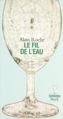 Le fil de l'eau - AlainRoehr